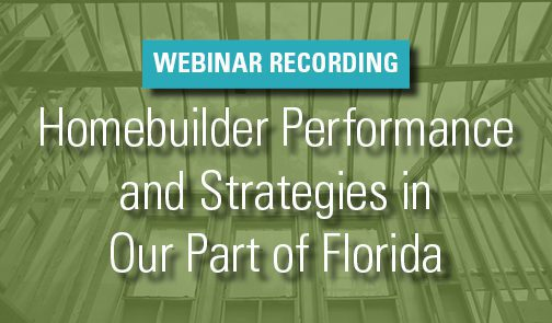 Webinar Recording: Homebuilder Performance and Strategies in Southeast Florida