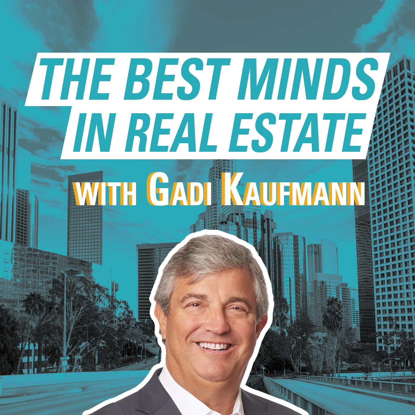 The Best Minds in Real Estate with Gadi Kaufmann